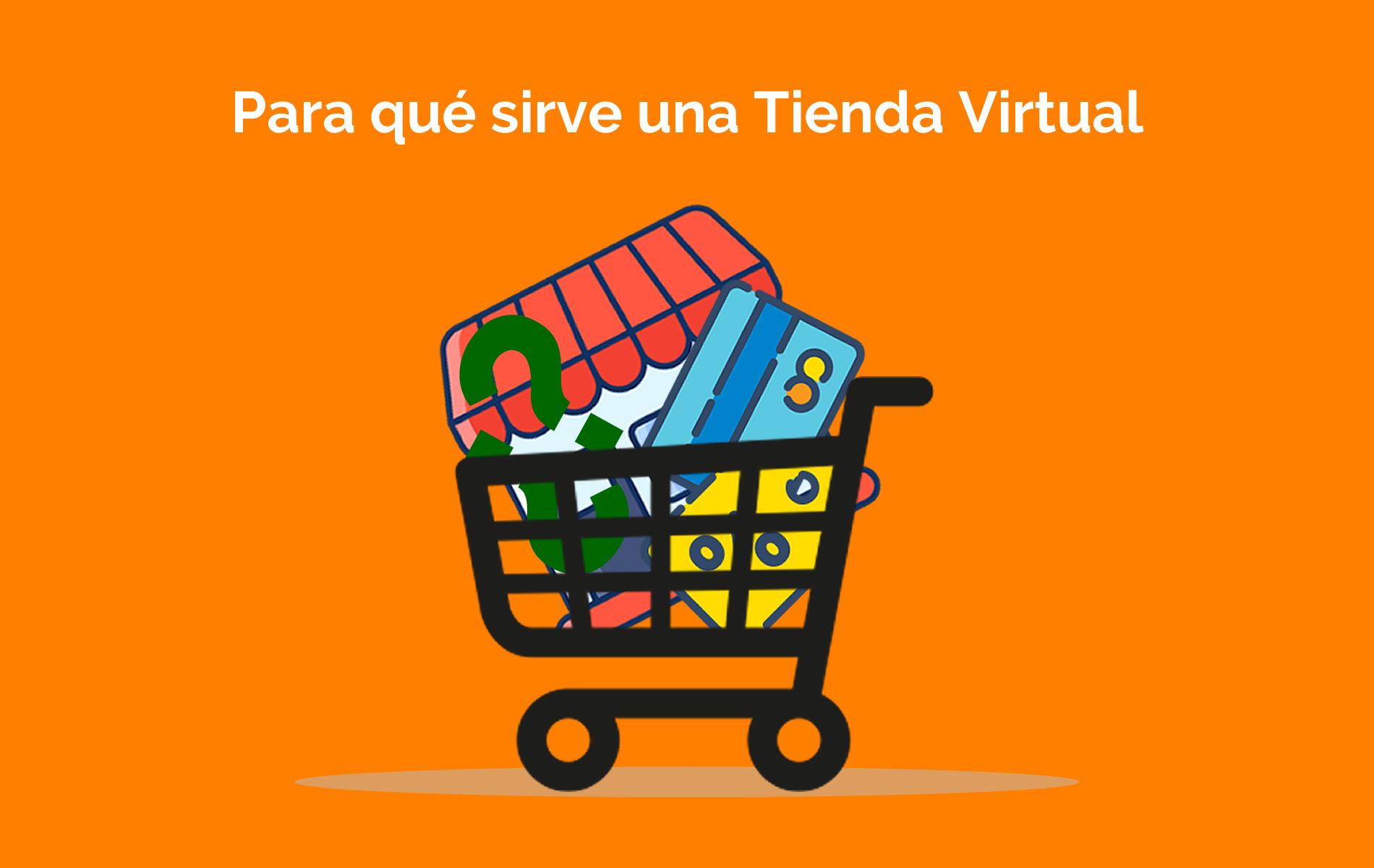 ¿Para qué sirve una tienda virtual?