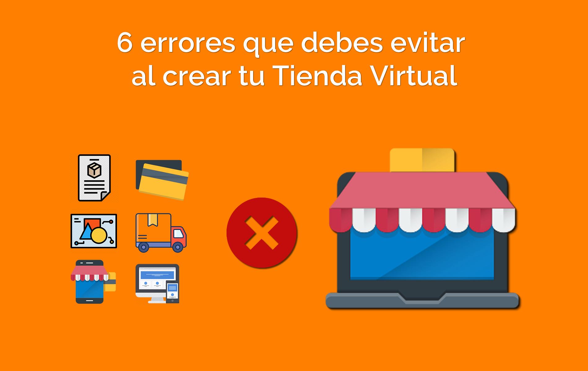 6 errores que debes evitar al crear tu Tienda Virtual